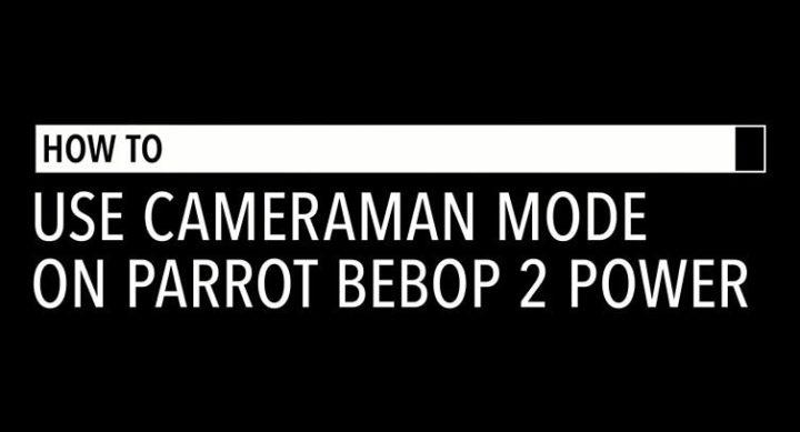 Come utilizzare la modalità Cameraman nel drone Parrot Bepob 2 Power