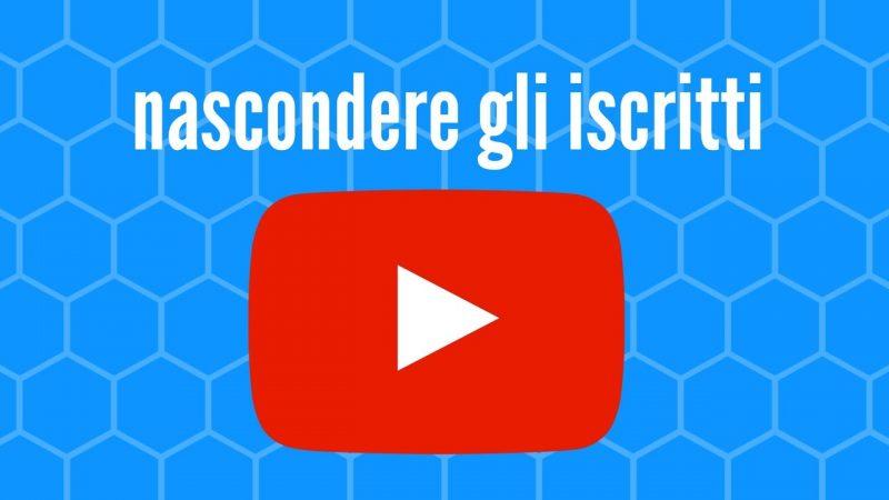 come nascondere gli iscritti su youtube -2