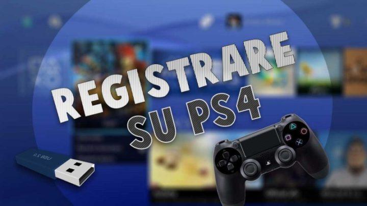 come registrare su PS4