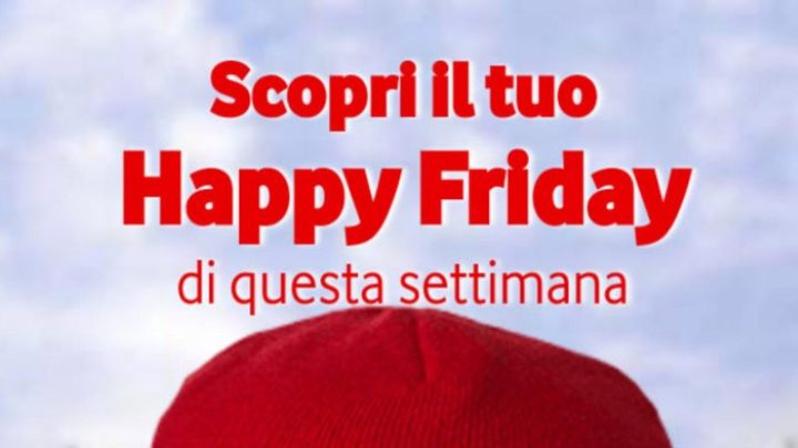 vodafone happy friday 17 maggio 2019