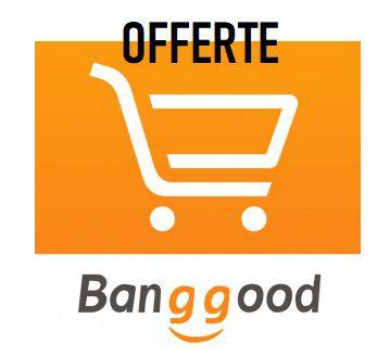 offerte banggood