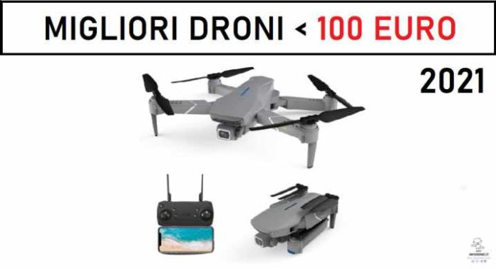 Migliori droni sotto i 100 euro 2021