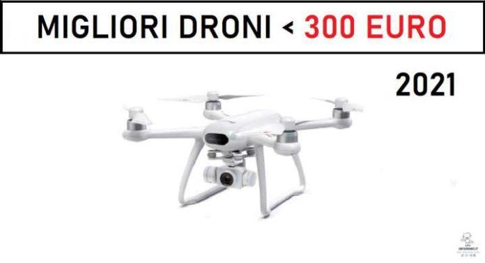 migliori droni sotto i 300 euro 2021