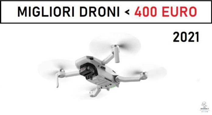 migliori droni sotto i 400 euro 2021