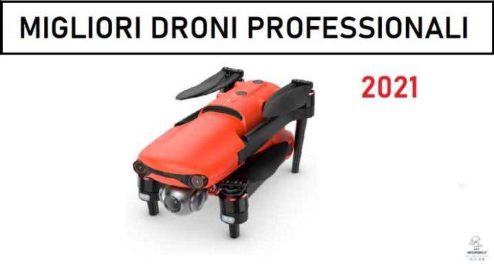Migliori droni professionali 2021