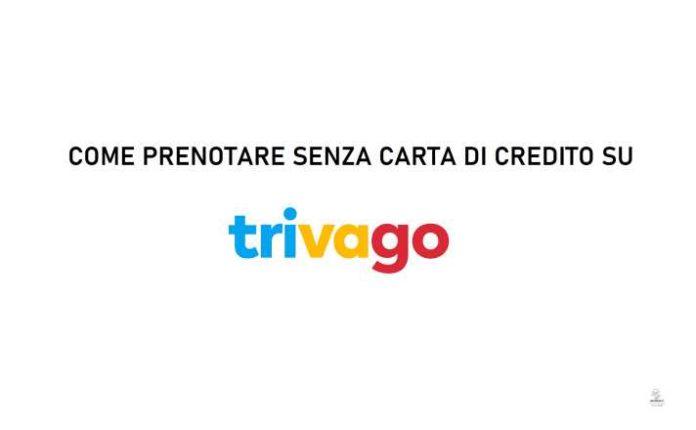 Come prenotare senza carta di Credito su Trivago