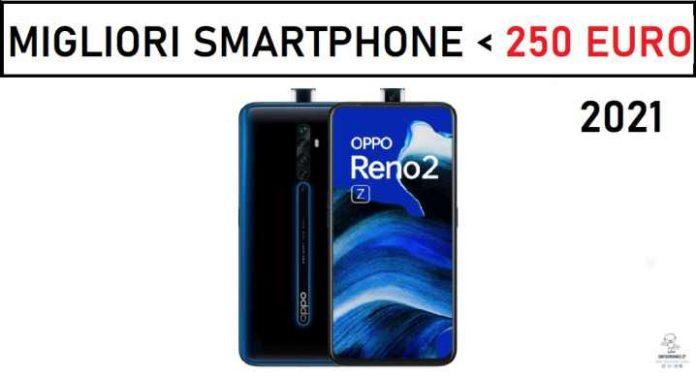 Migliori Smartphone sotto i 250 euro 2021