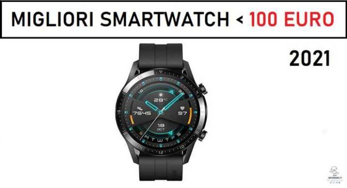 Migliori Smartwatch sotto i 100 euro 2021