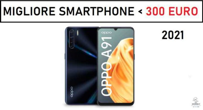 Migliori smartphone sotto i 300 euro 2021
