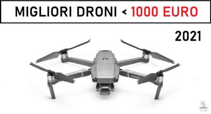 migliori droni sotto i 1000 euro 2021