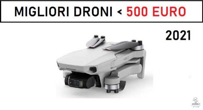 migliori droni sotto i 500 euro 2021