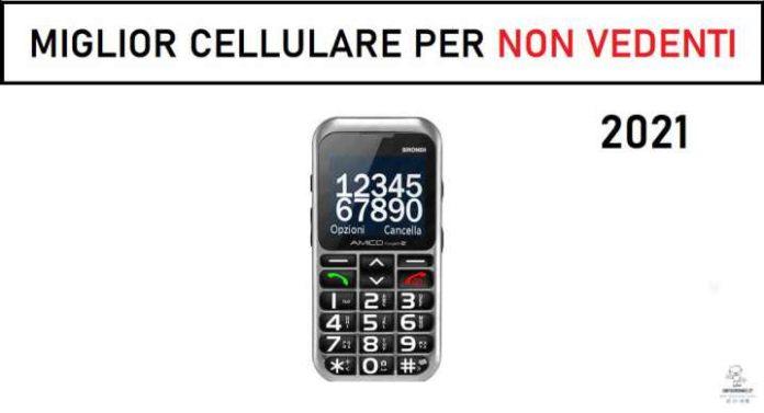 miglior cellulare per non vedenti